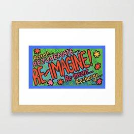 Re-Imagine Framed Art Print