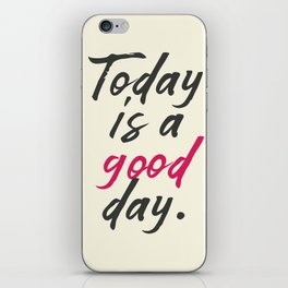 Today is a good day, positive vibes, thinking, happy life, smile, enjoy, sun, happiness, joy, free iPhone Skin