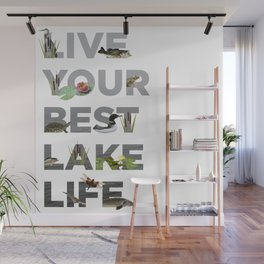 Live Your Best Lake Life Wall Mural