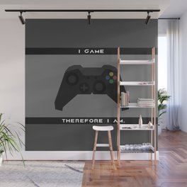 I Game Therefore I Am. Wall Mural