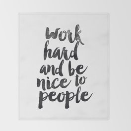 Work Hard and be Nice to People black and white typography poster black-white design bedroom wall Throw Blanket