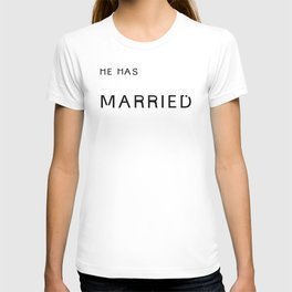 he's married. T-shirt