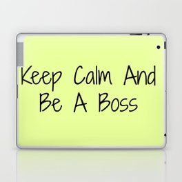 Keep Calm And Be A Boss Laptop & iPad Skin