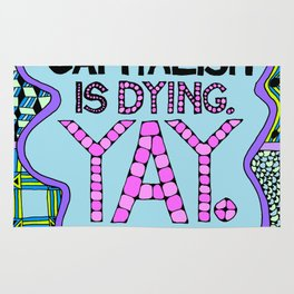 Capitalism is Dying. Yay. Rug