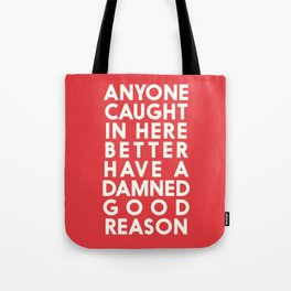 Funny, warning sign, humour signal, safety signs, safety hazard, for office, garage, warning!, alt! Tote Bag