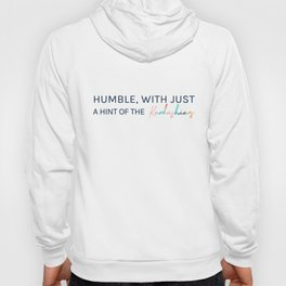 Humble, With Just a Hint of The Kardashians Hoody