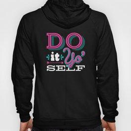 Do It Yo' Self Hoody