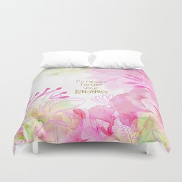 I'll Never Forget Your Kindness Duvet Cover