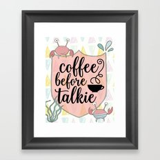 Coffee before Talkie - Coffee Lovers Cute Crabs Framed Art Print