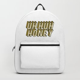 Uh Huh Honey Backpack