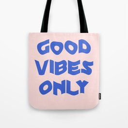 good vibes only XII Tote Bag