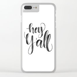 Hey y'all Hand Lettered Clear iPhone Case