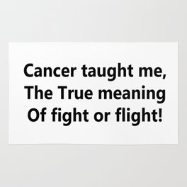 Cancer taught me Rug