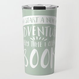I Start a New Adventure Every Time I Open A Book (V3) Travel Mug