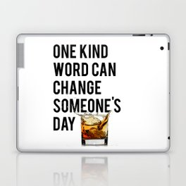 One Kind Word Can Change Someones Day Sign Inspirational Quote Motivational Quote Laptop & iPad Skin