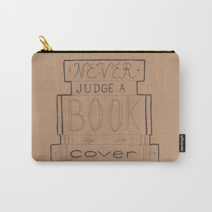 Never Judge a Book by its Cover Carry-All Pouch