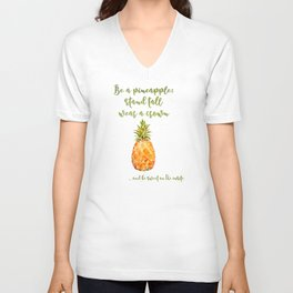 Be a pineapple- stand tall, wear a crown and be sweet on the inside Unisex V-Neck
