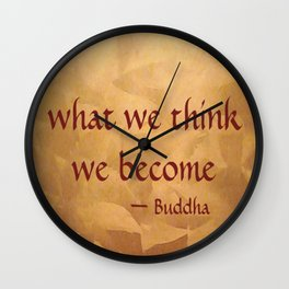 Buddha Quote - What We Think We Become - Famous Quote Wall Clock