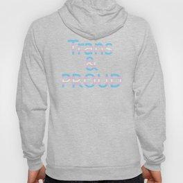 Trans and Proud (black bg) Hoody
