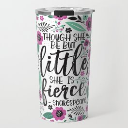 Little and Fierce Travel Mug