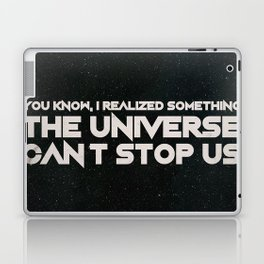 The Universe Can't Stop Us Laptop & iPad Skin