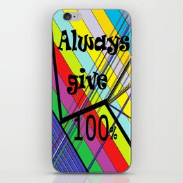 Always Give 100% iPhone Skin