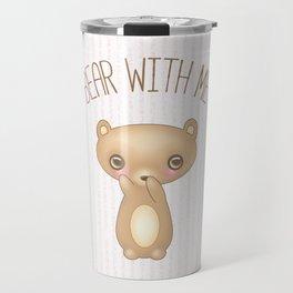 Bear With Me - Creepy Cute Teddy Travel Mug