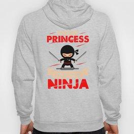 Forget Princess I Want To Be A Ninja Hoody