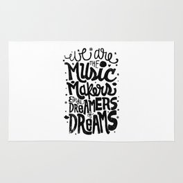 WE ARE THE MUSIC MAKERS... Rug