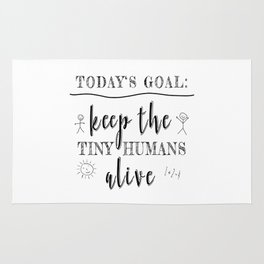 Teacher Today's Goal Keep the Tiny Humans Alive Funny Gift Rug