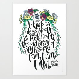 Hand-lettered Sylvia Plath quote with flowers Art Print