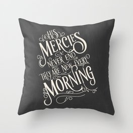 His Mercies Never End They Are New Every Morning Throw Pillow