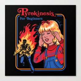 PYROKINESIS FOR BEGINNERS Canvas Print