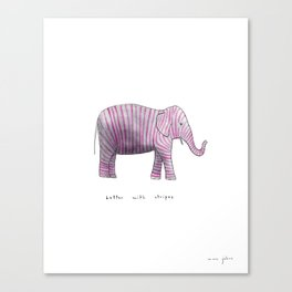 better with stripes Canvas Print