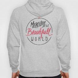 Merciless but Beautifull World Hoody