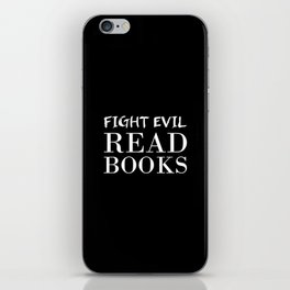Fight evil. Read books. iPhone Skin