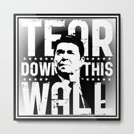 Ronald Regan : Tear Down This Wall Metal Print