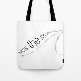 the sound the sea makes Tote Bag