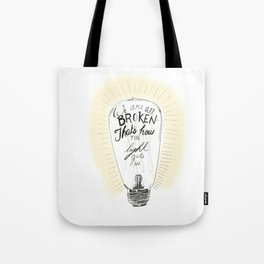 We are all broken light bulb quote Tote Bag