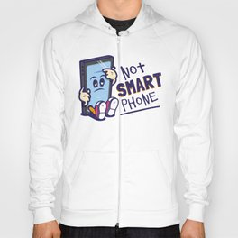 Not Smart Phone. Hoody