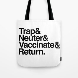 Trap& Neuter& Vaccinate& Return. Tote Bag