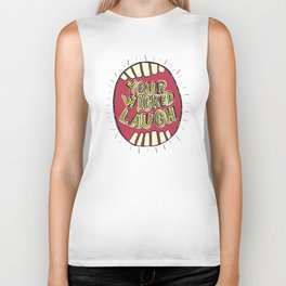 Your Wicked Laugh Biker Tank