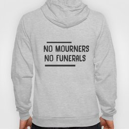 No Mourners No Funerals  Hoody