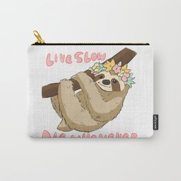 Live Slow, Die Whenever Carry-All Pouch