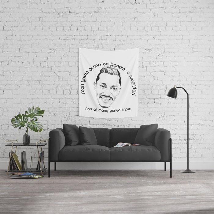 Maneo the Belter - And all mang gonya know Wall Tapestry