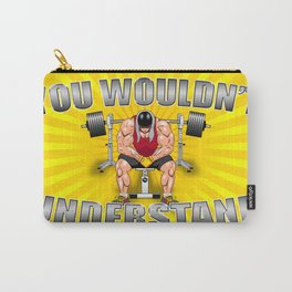 You wouldn't understand Carry-All Pouch