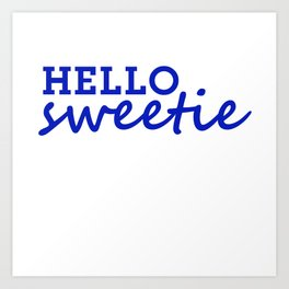 Hello Sweetie Art Print
