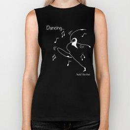 Dancing... yeah! I like that Biker Tank