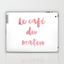 Morning Coffee Le cafe du matin French Quote Home Decor Life Family Sign Laptop & iPad Skin