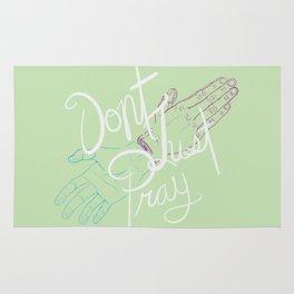Don't Just Pray Rug